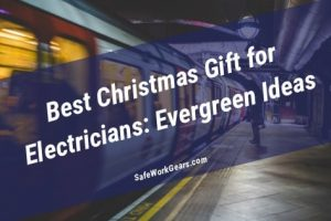 Christmas Gifts for Electricians