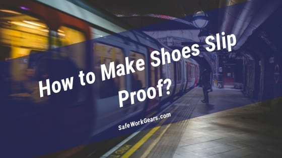 How To Make Shoes Slip Proof-1