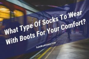What Type Of Socks To Wear With Boots